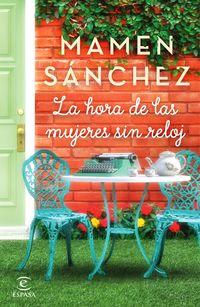 La hora de las mujeres sin reloj - Mamen Sanchez