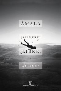 Amala (siempre) Libre - Atticus