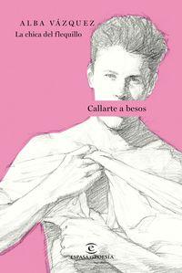 Callarte A Besos - Alba Vazquez Gonzalez