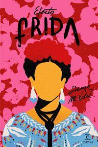 Efecto Frida - Susana M. Vidal