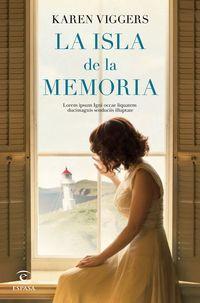 La isla de la memoria - Karen Viggers
