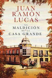 La maldicion de la casa grande - Juan Ramon Lucas Fernandez