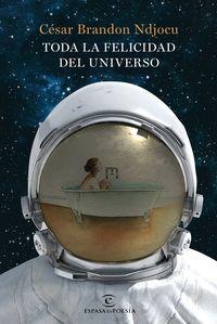 Toda La Felicidad Del Universo - Cesar Brandon Ndjocu