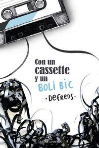 Con Un Cassette Y Un Boli Bic - Defreds