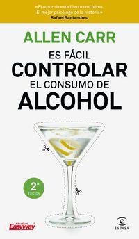 Es Facil Controlar El Consumo De Alcohol - Allen Carr