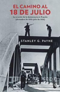 CAMINO AL 18 DE JULIO, EL - LA EROSION DE LA DEMOCRACIA EN ESPAÑA (DICIEMBRE DE 1935 - JULIO DE 1936)