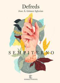 Sempiterno - Jose A. Gomez Iglesias / Sempiterno / Defreds