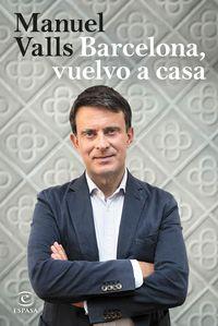 Barcelona, Vuelvo A Casa - Manuel Valls