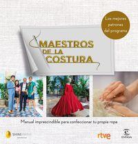 MAESTROS DE LA COSTURA - MANUAL IMPRESCINDIBLE PARA CONFECCIONAR TU PROPIA ROPA