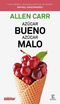 AZUCAR BUENO, AZUCAR MALO