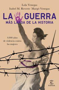 La guerra mas larga de la historia - Isabel M. Reverte / Lola Venegas / Margo Venegas Perez