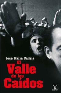El valle de los caidos - Jose Maria Calleja
