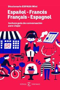 DICCIONARIO MINI ESPAÑOL / FRANCES - FRANCES / ESPAÑOL (+ GUIA DE CONVERSACION)