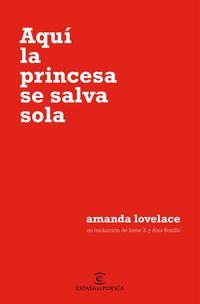 Aqui La Princesa Se Salva Sola - Amanda Lovelace
