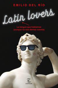 Latin Lovers - La Lengua Que Hablamos (aunque No Nos Demos Cuenta) - Emilio Del Rio