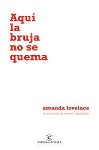 Aqui La Bruja No Se Quema - Amanda Lovelace