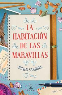 La habitacion de las maravillas - Julien Sandrel