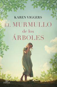 El murmullo de los arboles - Karen Viggers