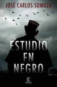 Estudio En Negro - Jose Carlos Somoza
