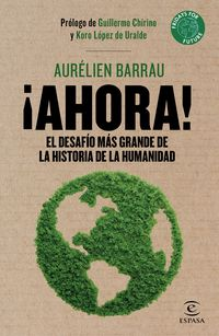 ¡ahora! - El Desafio Mas Grande De La Historia De La Humanidad - Aurelien Barrau