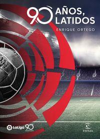 Laliga - 90 Años, 90 Latidos - Enrique Ortego