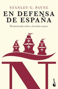 En Defensa De España - Desmontando Mitos Y Leyendas Negras - Stanley G. Payne