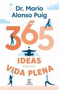 365 Ideas Para Una Vida Plena - Mario Alonso Puig