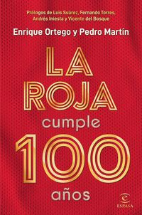 ROJA CUMPLE 100 AÑOS, LA