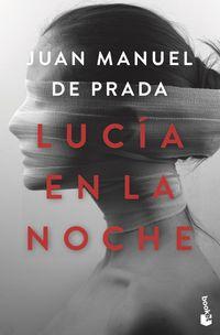 Lucia En La Noche - Juan Manuel De Prada