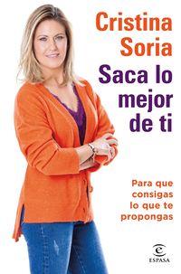 Saca Lo Mejor De Ti - Cristina Soria