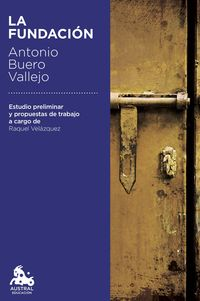 La fundacion - Antonio Buero Vallejo