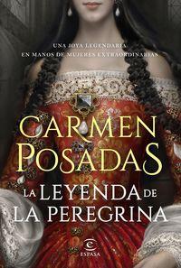 La leyenda de la peregrina - Carmen Posadas