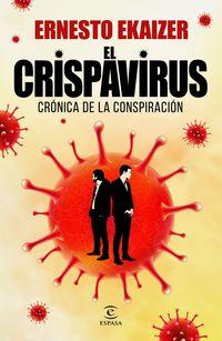 CRISPAVIRUS, EL - CRONICA DE LA CONSPIRACION
