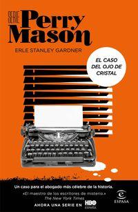 Serie Perry Mason - El Caso Del Ojo De Cristal - Erle Stanley Gardner