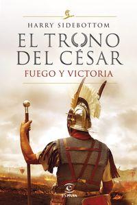 Trono Del Cesar, El - Fuego Y Victoria - Harry Sidebottom