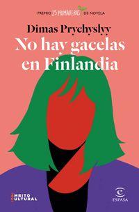 no hay gacelas en finlandia (premio 25 primaveras) - Dimas Prychyslyy