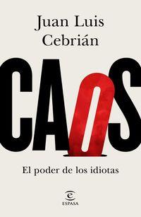 Caos - El Poder De Los Idiotas - Juan Luis Cebrian