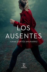 Los ausentes - Juana Cortes Amunarriz