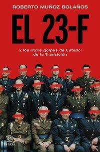 23-F Y LOS OTROS GOLPES DE ESTADO DE LA TRANSICION, EL