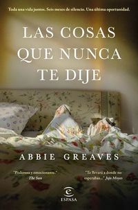 Las cosas que nunca te dije - Abbie Greaves
