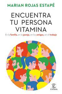 encuentra tu persona vitamina - Marian Rojas Estape