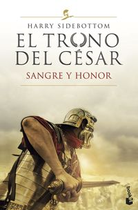 sangre y honor (serie el trono del cesar 2) - Harry Sidebottom