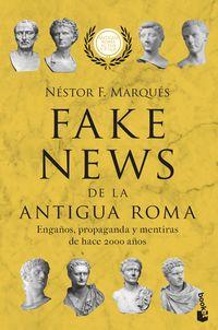 fake news de la antigua roma - engaños, propaganda y mentiras de hace 2000 años - Nestor F. Marques Gonzalez