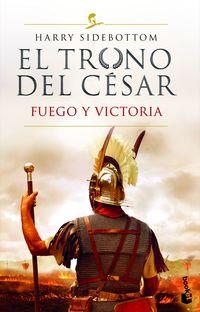 EL TRONO DEL CESAR - FUEGO Y VICTORIA (SERIE EL TRONO DEL CESAR 3)