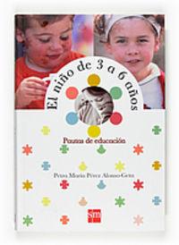 NIÑO DE 3 A 6 AÑOS, EL - PAUTAS DE EDUCACION