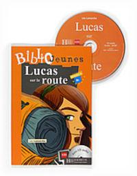 Niveau 4 - Lucas Sur La Route (+cd) - Leo Lamarche
