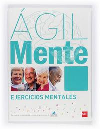 Agilmente - Ejercicios Mentales (turquesa) - Rafael Serrano Iñiguez / Bernardo Lopez Gomez