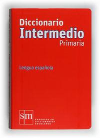 DICC. LENGUA ESPAÑOLA - PRIMARIA NIVEL INTERMEDIO (2012)