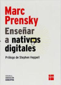 Enseñar A Nativos Digitales (ebook-epub) - Marc Prensky