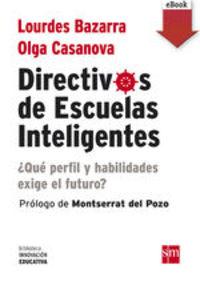 Directivos De Escuelas Inteligentes (ebook-epub). ¿qué Perfil Y Habilidades Exige El Futuro? - Olga Casanova Lourdes Bazarra
